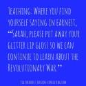 Teacher Truths #31 – 35