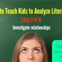 How to Teach Kids to Analyze Literature – Step 3 of 6