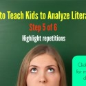 How to Teach Kids to Analyze Literature – Step 5 of 6!