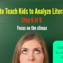 How to Teach Kids to Analyze Literature – Step 6 of 6!
