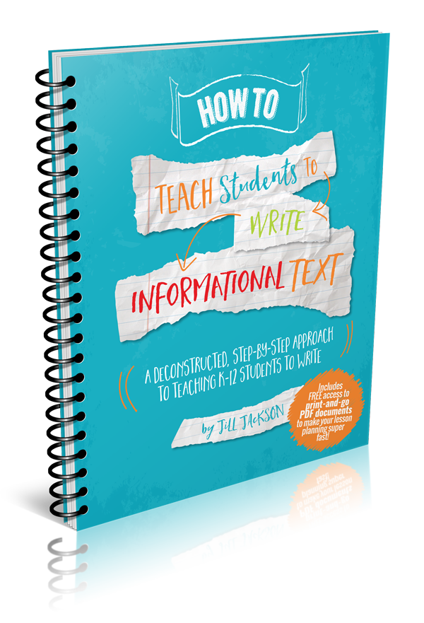how to teach students to write informational text jill jackson  how to teach students to write informational text jill jackson jackson consulting