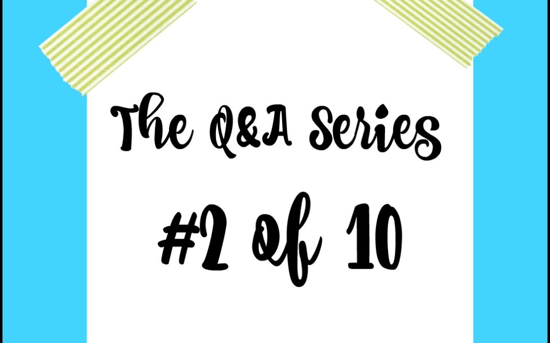 The Q & A Series #2 of 10 | Pet Peeve!