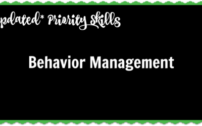 *Updated* Priority Skills: Behavior Management