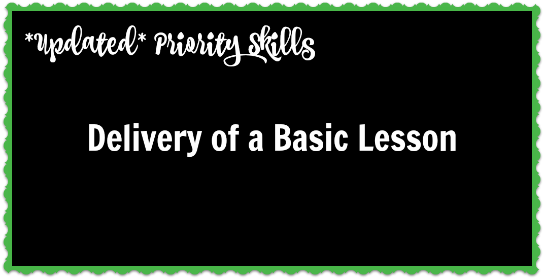 *Updated* Priority Skills: Basic Lesson Delivery