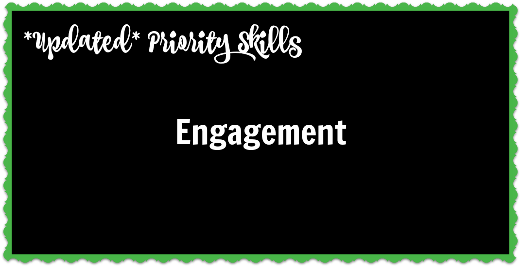 *Updated* Priority Skills: Engagement