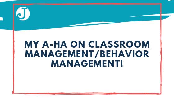 My A-ha on Classroom Management/Behavior Management!
