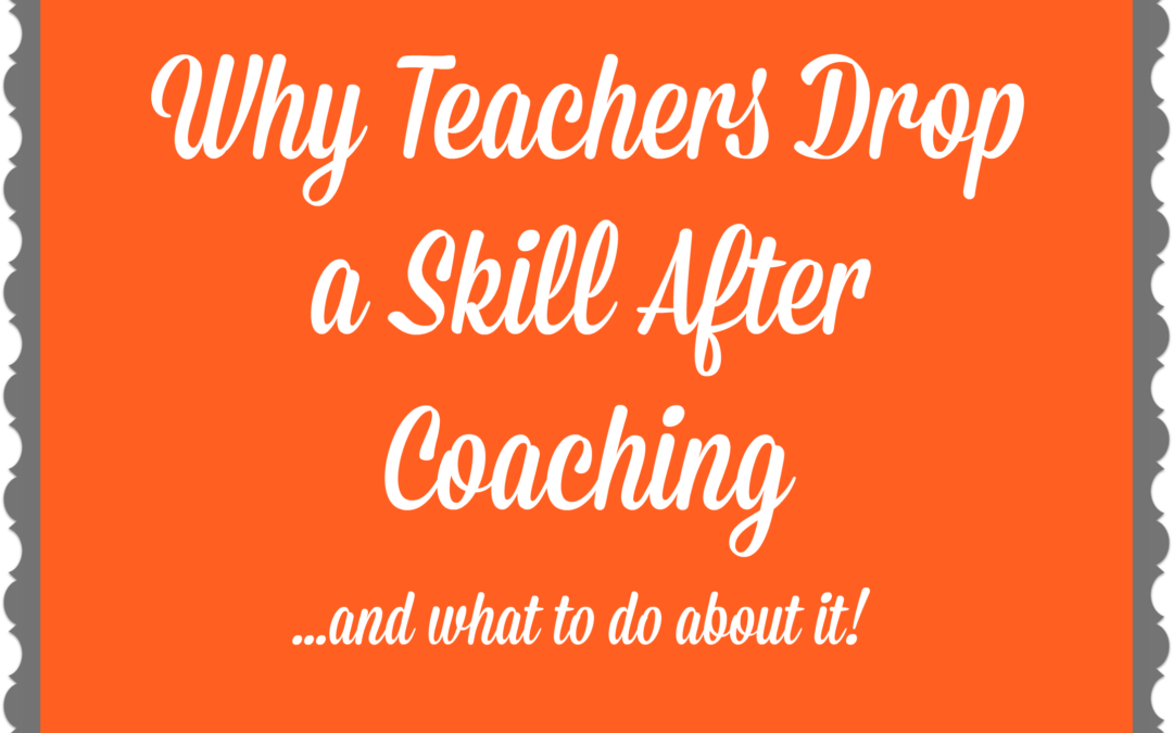 Why Teachers Drop a Skill After Coaching
