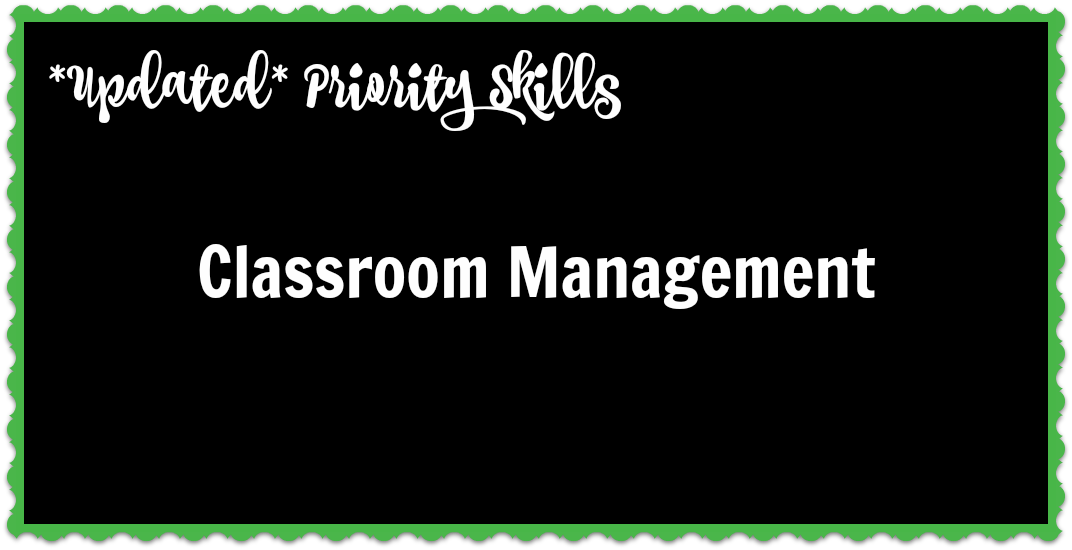 *Updated* Priority Skills: Classroom Management