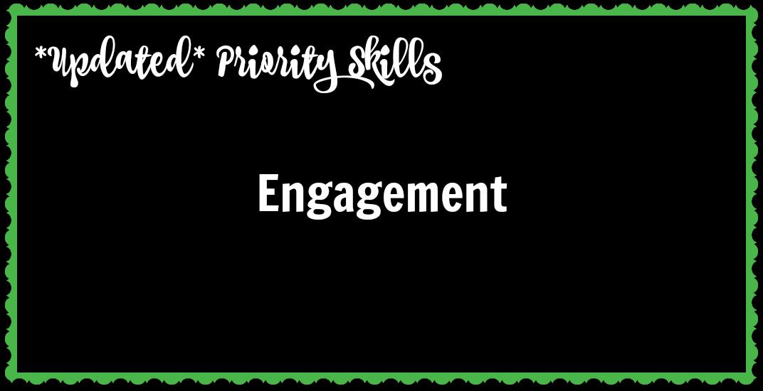 *Updated* Priority Skills: Engagement
