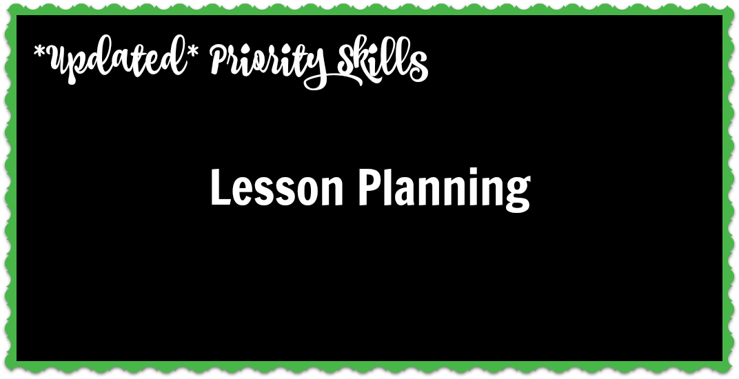 *Updated* Priority Skills: Lesson Planning
