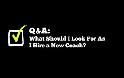 Q&A: What Should I Look For As I Hire a New Coach?