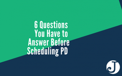 6 Questions You Have to Answer Before Scheduling PD