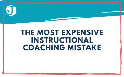 The Most Expensive Instructional Coaching Mistake