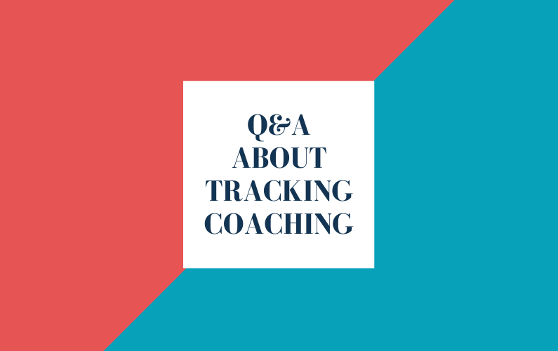 Q&A About Tracking Coaching