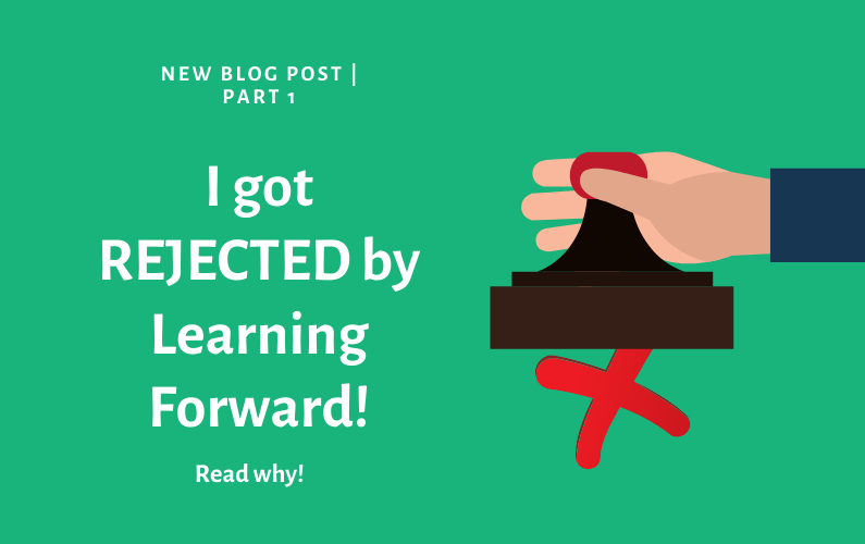 I got REJECTED by Learning Forward! (Part 1)