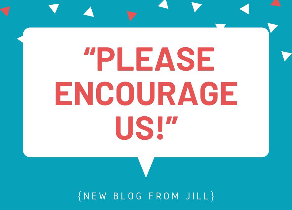 """""""Please encourage us!"""""""